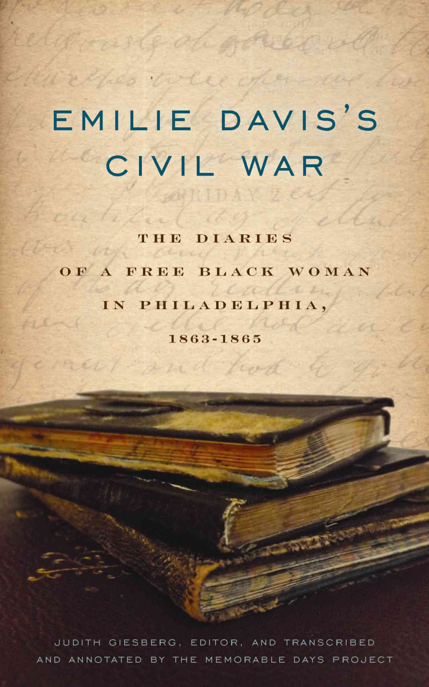 Emilie Davis's Civil War By Giesberg, Judith (EDT)/ The Memorable Days Project (TRN)