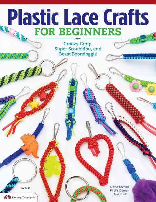 Plastic Lace Crafts for Beginners By Damon, Phyllis/ Kominz, David/ Hall, David